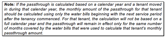 Note: If the passthrough is calculated based on a calendar year and a tenant moved in during that calendar year, the monthly amount of the passthrough for that tenant should be calculated using only the water bills beginning with the next service period a